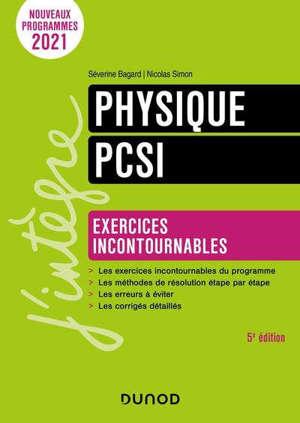 Physique PCSI : exercices incontournables : nouveaux programmes 2021