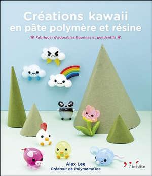 Créations kawaii en pâte polymère et résine : fabriquez d'adorables figurines et pendentifs