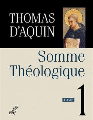 Somme théologique. Volume 1