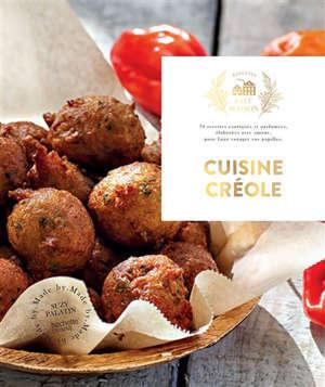 Cuisine créole : 70 recettes exotiques et parfumées, élaborées avec amour pour faire voyager vos papilles