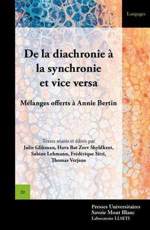 De la diachronie à la synchronie et vice versa : mélanges offerts à Annie Bertin