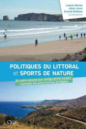 Politiques du littoral et sports de nature : du cadre national aux configurations locales, l'exemple des aires marines protégées