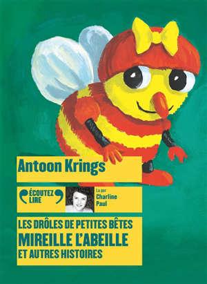 Les drôles de petites bêtes : Mireille l'abeille : et autres histoires