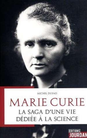 Marie Curie : la saga d'une vie dédiée à la science