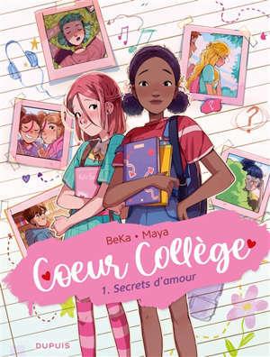 Coeur collège. Volume 1, Secrets d'amour