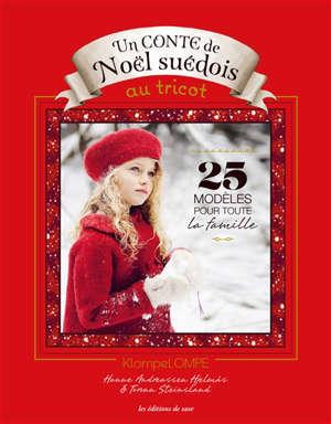 Un conte de Noël suédois au tricot : 25 modèles pour toute la famille