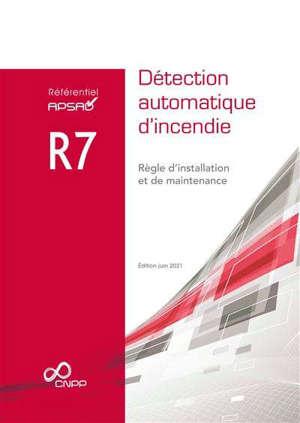 Référentiel APSAD R7 : détection automatique d'incendie : règle d'installation et de maintenance