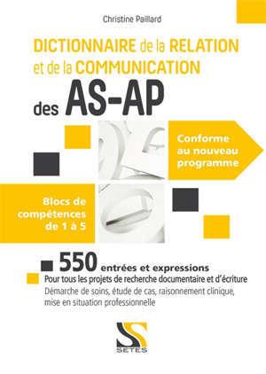 Dictionnaire de la relation et de la communication des AS-AP : blocs de compétences de 1 à 5, conforme au nouveau programme