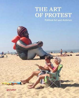 The art of protest Political art and activism