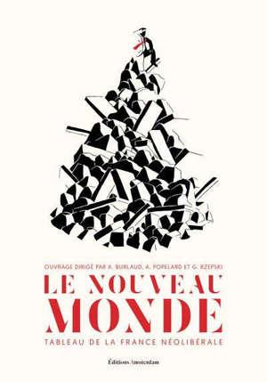 Le nouveau monde : tableau de la France néolibérale