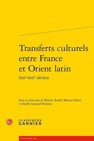 Transferts culturels entre France et Orient latin (XIIe-XIIIe siècles)