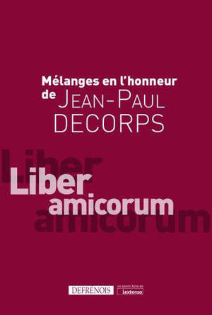 Mélanges en l'honneur de Jean-Paul Decorps : liber amicorum