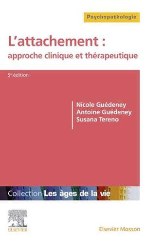 L'attachement : approche clinique et thérapeutique