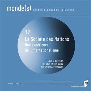 Monde(s) : histoire, espaces, relations. n° 19, La Société des nations : une expérience de l'internationalisme