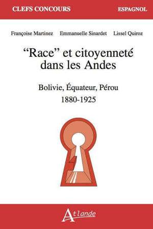 Race et citoyenneté dans les Andes : Bolivie, Equateur, Pérou : 1880-1925