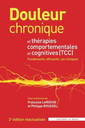Douleur chronique et thérapies comportementales et cognitives (TCC) : fondements, efficacité, cas cliniques