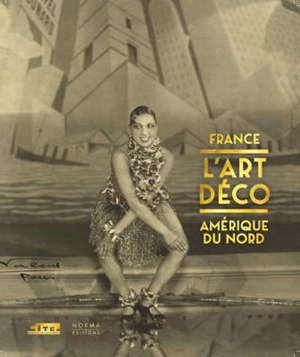 L'Art déco : France, Amérique du Nord