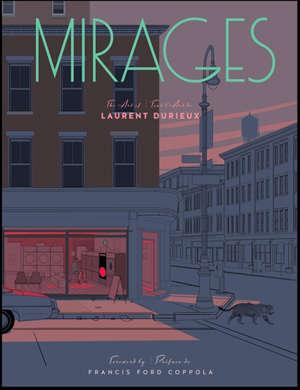 Mirages : tout l'art de Laurent Durieux = Mirages : the art of Laurent Durieux