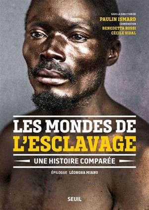 Les mondes de l'esclavage : une histoire comparée