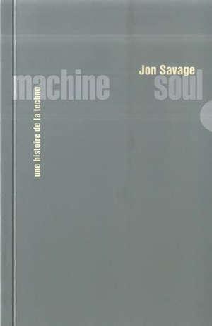 Machine soul : une histoire de la techno