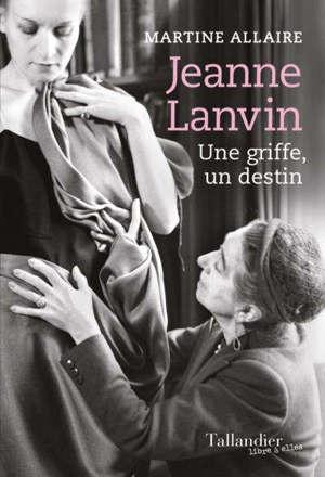 Jeanne Lanvin : une griffe, un destin