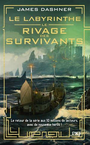 Le labyrinthe. Volume 1, Le rivage des survivants