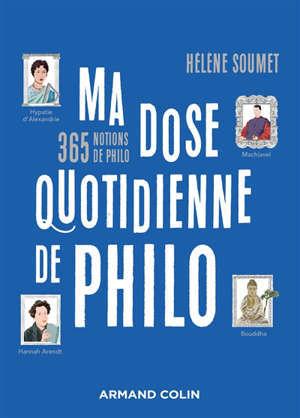 Ma dose quotidienne de philo : 365 notions de philo