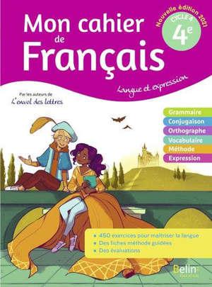 Mon cahier de français 4e, cycle 4 : langue et expression : 2021