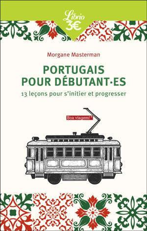 Portugais pour débutant.es : 13 leçons pour s'initier et progresser