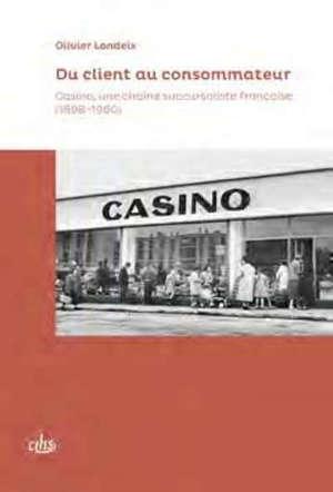 Du client au consommateur : Casino, une chaîne succursaliste française (1898-1960)