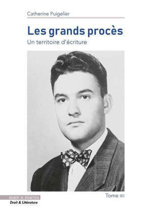 Les grands procès : un territoire d'écriture. Volume 12