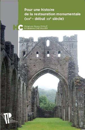 Pour une histoire de la restauration monumentale : XIXe-début XXe siècle