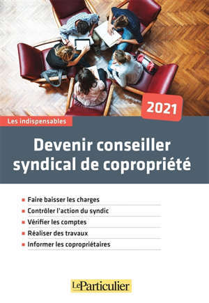 Devenir conseiller syndical de copropriété : 2021