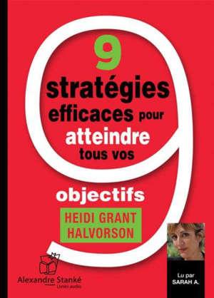 9 STRATEGIES EFFICACES POUR ATTEINDRE TOUS VOS OBJECTIFS
