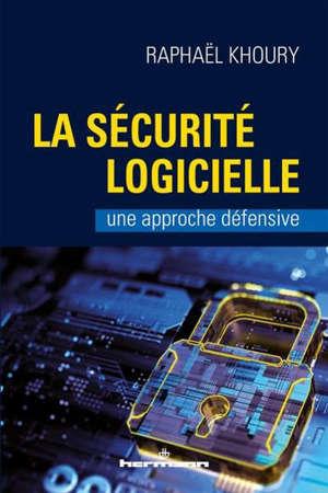 La sécurité logicielle : une approche défensive