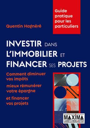 Investir dans l'immobilier et financer ses projets