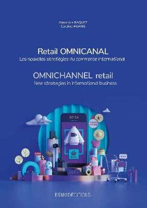 Retail omnicanal : les nouvelles stratégies du commerce international. Omnichannel retail : new strategies in international business