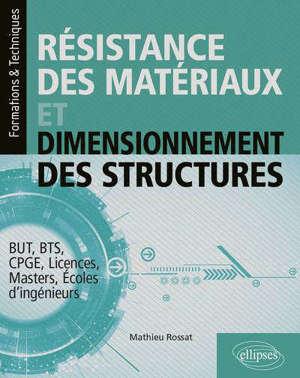Résistance des matériaux et dimensionnement des structures : BUT, BTS, CPGE, licences, masters, écoles d'ingénieurs