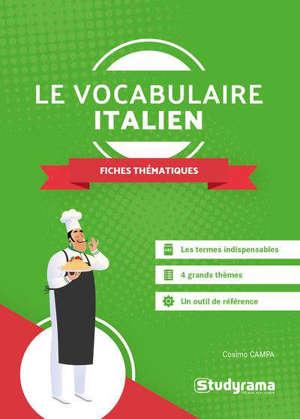 Le vocabulaire italien : 60 fiches thématiques