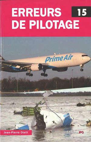 Erreurs de pilotage. Volume 15