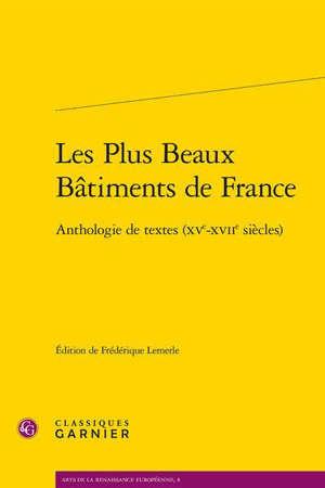 Les plus beaux bâtiments de France : anthologie de textes (XVe-XVIIe siècles)