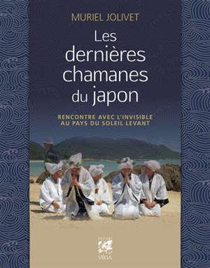 Les dernières chamanes du Japon : rencontre avec l'invisible au pays du soleil levant