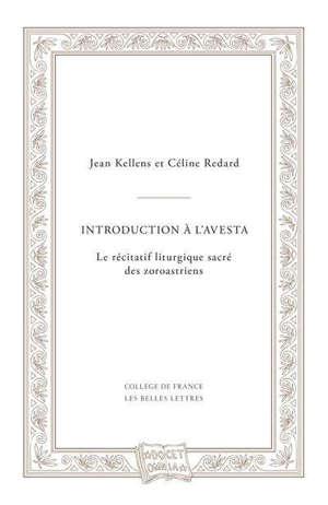 Introduction à l'Avesta : le récitatif liturgique sacré des zoroastriens