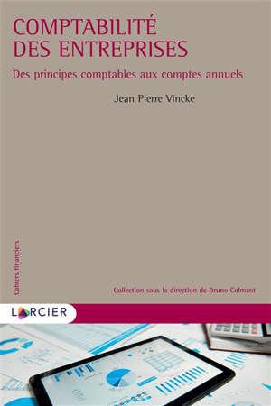 Comptabilité des entreprises : des principes comptables aux comptes annuels