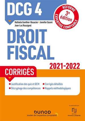DCG 4, droit fiscal : corrigés : 2021-2022
