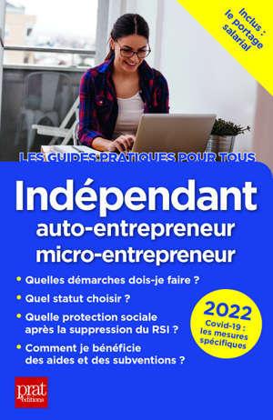 Indépendant : auto-entrepreneur, micro-entrepreneur : 2022