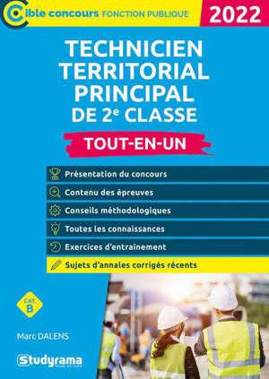 Technicien territorial et technicien territorial principal 2e classe : concours externe, concours interne, 3e concours, examen professionnel, cat. B : tout-en-un 2022