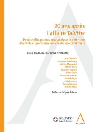 20 ans après l'affaire Tabitha : de nouvelles plumes pour analyser la détention d'enfants migrants à la lumière des droits humains