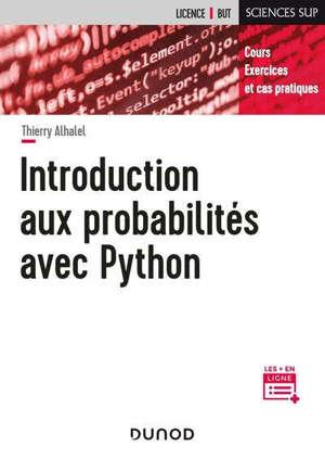 Introduction aux probabilités avec Python : cours, exercices et cas pratiques