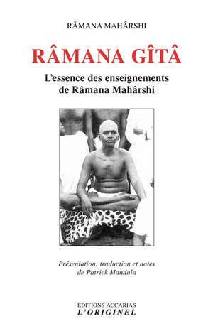 Râmana Gîtâ : l'essence des enseignements de Râmana Mahârshi